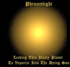 Phrozenlight - Leaving This Dusty Planet To Vaporize Into The Dying Sun CD (album) cover