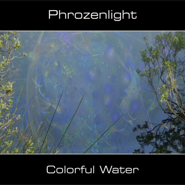 Phrozenlight Colorful Water album cover