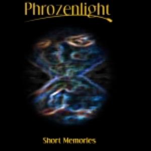 Phrozenlight Short Memories album cover