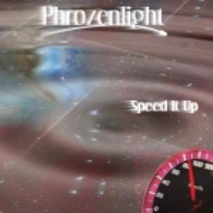 Phrozenlight Speed It Up album cover