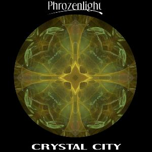 Phrozenlight Crystal City album cover