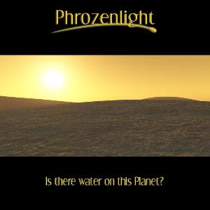 Phrozenlight Is There Water On This Planet? album cover