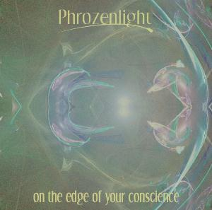Phrozenlight On The Edge Of Your Conscience album cover
