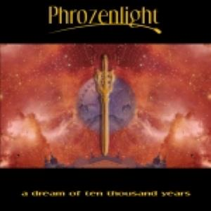 Phrozenlight A Dream Of Ten Thousands Years album cover