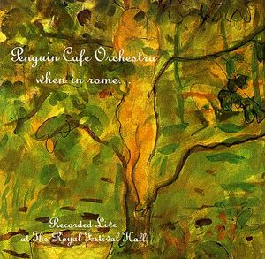 When In Rome by PENGUIN CAFE ORCHESTRA, THE album cover