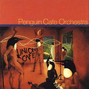 The Penguin Cafe Orchestra Union Cafe album cover
