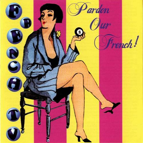 Pardon Our French by FRENCH TV album cover