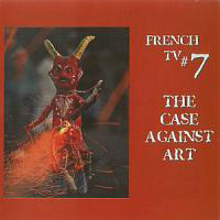 The Case Against Art by FRENCH TV album cover