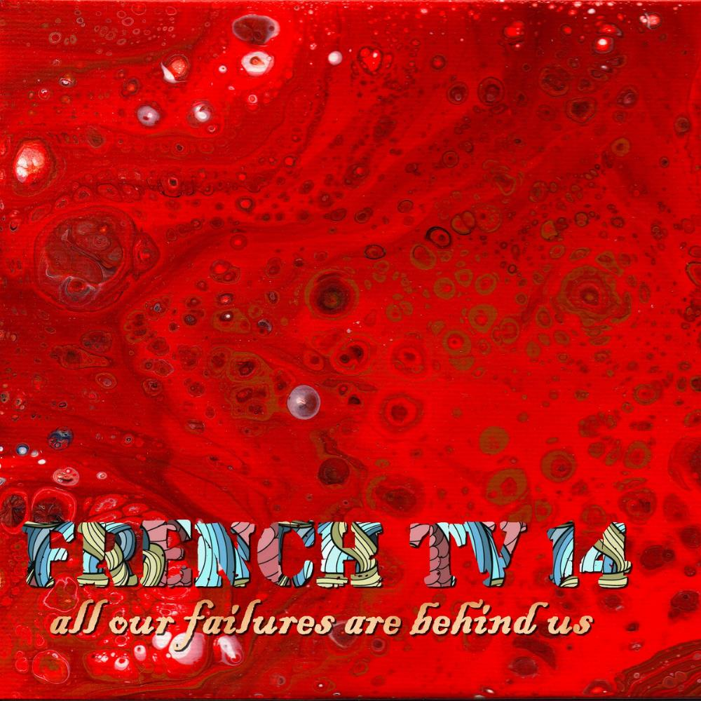 All Our Failures Are Behind Us by FRENCH TV album cover