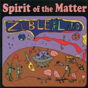 Spirit Of The Matter - Zuble Land CD (album) cover