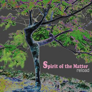 Spirit Of The Matter Reload album cover