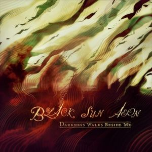 Black Sun Aeon Darkness Walks Beside Me album cover