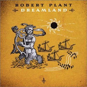 Robert Plant Dreamland album cover