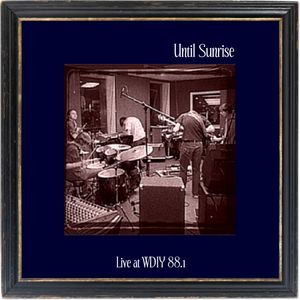 Until Sunrise Live at WDIY 88.1 album cover