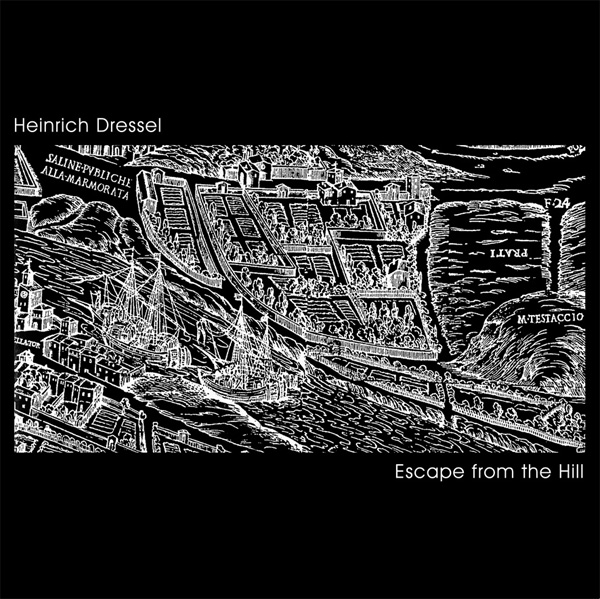 Escape From The Hill by DRESSEL, HEINRICH album cover