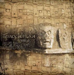 Tezcatl by TENOCHTITLAN album cover
