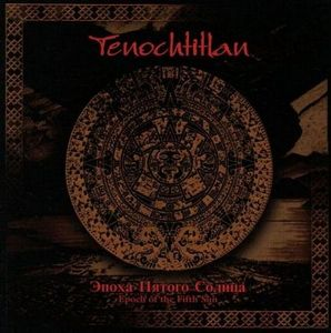 Epoch of the Fifth Sun by TENOCHTITLAN album cover