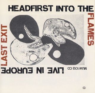 Headfirst Into The Flames - Live In Europe by LAST EXIT album cover