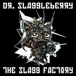 The Slagg Factory by DR. SLAGGLEBERRY album cover