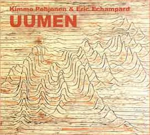 Kimmo Pohjonen Uumen (with Eric Echampard) album cover
