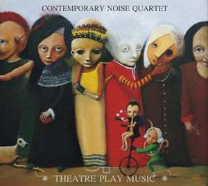 Contemporary Noise Sextet / Quartet / Quintet Theatre Play Music album cover