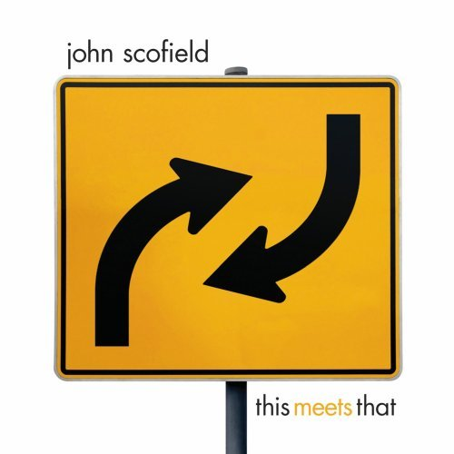 John Scofield This Meets That album cover