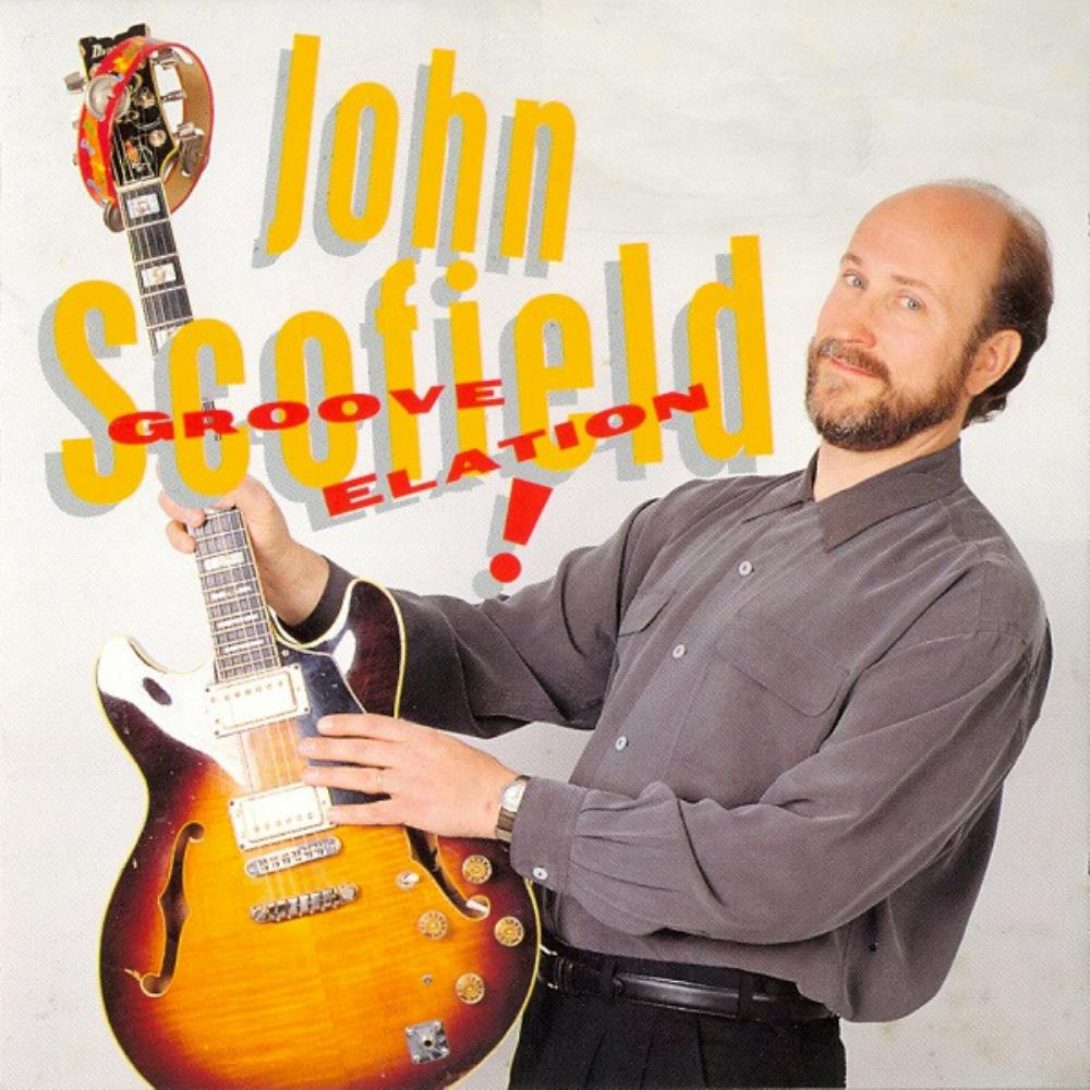 John Scofield Groove Elation! album cover