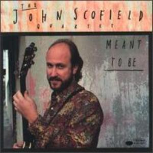 John Scofield Meant To Be album cover