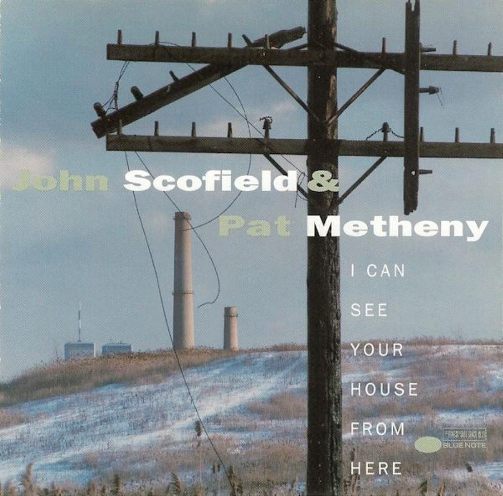 John Scofield & Pat Metheny: I Can See Your House From Here by SCOFIELD, JOHN album cover