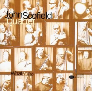 John Scofield What We Do album cover