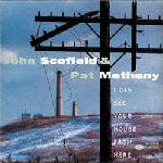I Can See Your House from Here (with Pat Metheny) by SCOFIELD, JOHN album cover