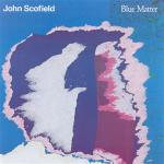 Blue Matter by SCOFIELD, JOHN album cover