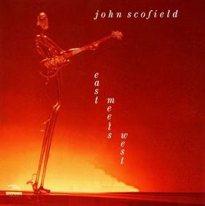 East Meets West by SCOFIELD, JOHN album cover