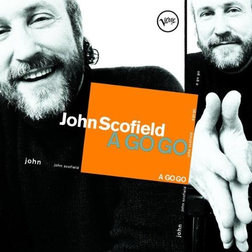 A Go Go by SCOFIELD, JOHN album cover