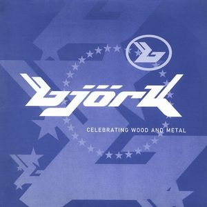 Bj�rk Celebrating Wood And Metal album cover