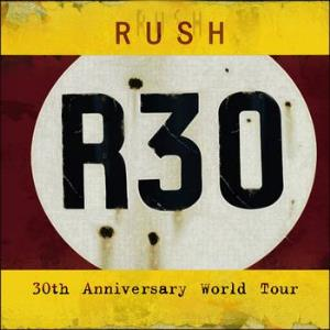 Rush R30 - 30th Anniversary World Tour album cover