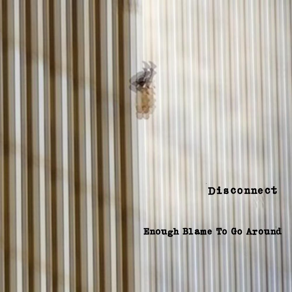 Enough Blame To Go Around by DISCONNECT album cover
