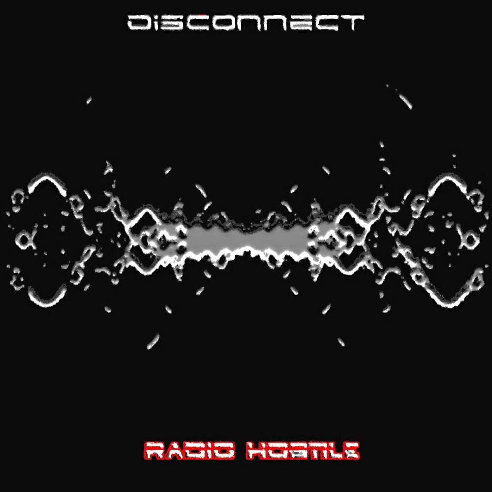 Disconnect Radio Hostile album cover