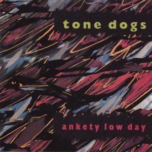 Tone Dogs Ankety Low Day album cover