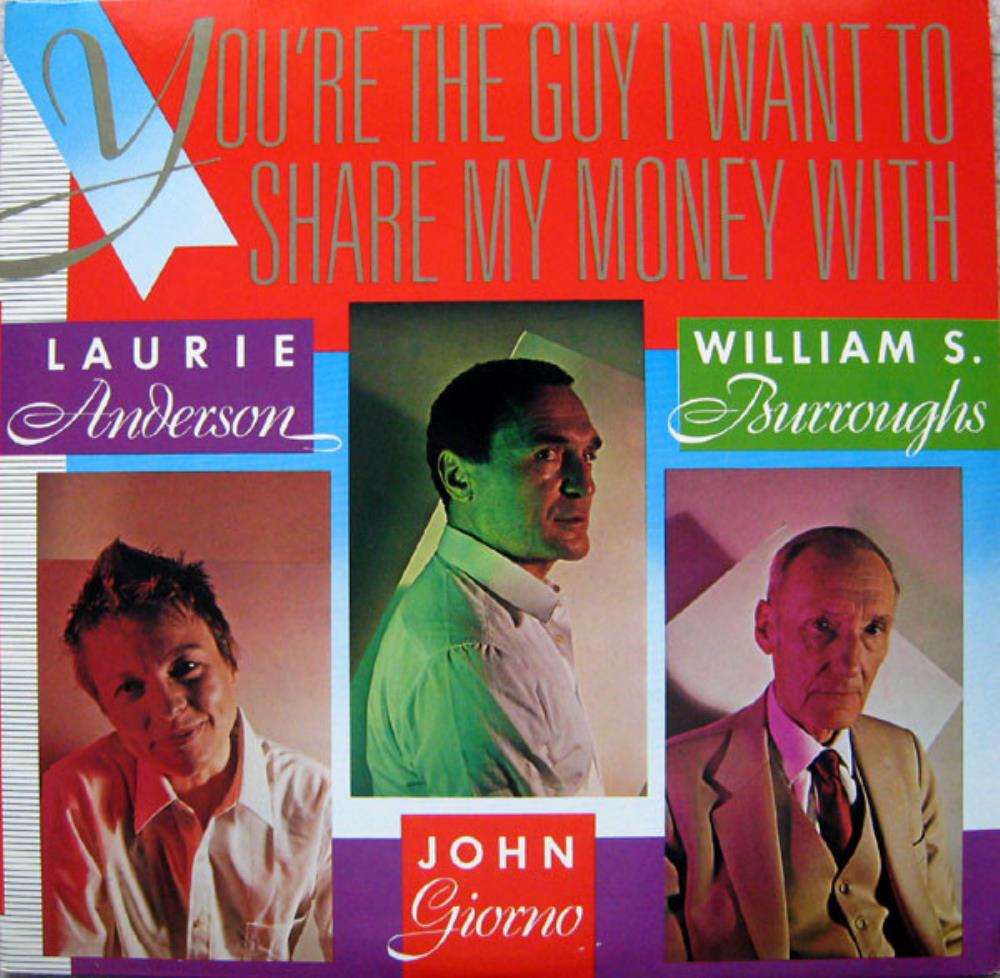 Laurie Anderson, William S. Burroughs & John Giorno: You're The Guy I Want To Share My Money With by ANDERSON, LAURIE album cover