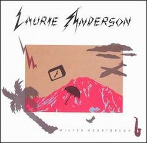 Laurie Anderson Mister Heartbreak album cover