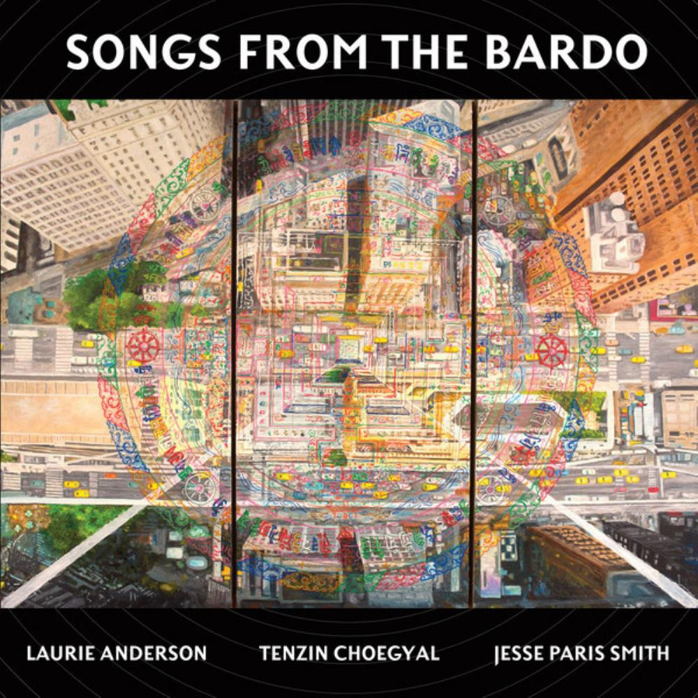 Laurie Anderson Laurie Anderson, Tenzin Choegyal, Jesse Paris Smith: Songs from the Bardo album cover