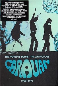 Caravan - The World Is Yours  -  The Anthology 1968-1976 CD (album) cover