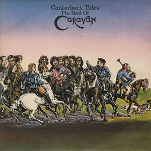 Caravan - Canterbury Tales - The Best of Caravan CD (album) cover