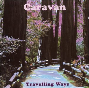 Caravan - Travelling Ways CD (album) cover