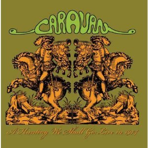 Caravan - A Hunting We Shall Go: Live In 1974 CD (album) cover