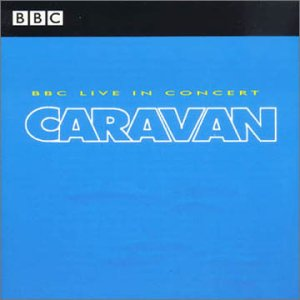Caravan - BBC Radio 1 Live in Concert CD (album) cover