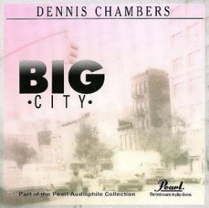 Dennis Chambers - Big City CD (album) cover