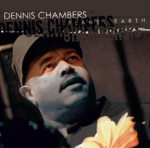 Dennis Chambers Planet Earth album cover
