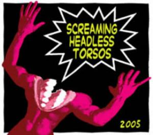 Screaming Headless Torsos 2005 album cover